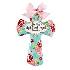 Pink & Blue Floral Cross - For this child, I have prayed--New from Sue Berk Designs--so cute for a new baby girl, as a baby shower gift, or for her Baptism. Looks adorable in baby's nursery. Diy Arts And Crafts, Paper Crafts, Baby Dedication Gifts, Hand Painted Crosses, Christening Gifts, Baby Baptism, Baptism Gifts, Sign Of The Cross, Cross Art