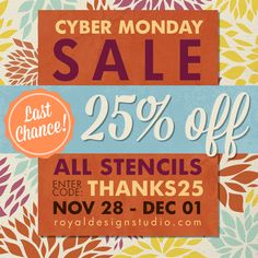 Cyber Monday! LAST DAY to SAVE! Don't miss out on our biggest sale of the year! ALL of our stencils are 25% until tonight with code THANKS25!  Shop now for the best deal of the year! www.royaldesignstudio.com