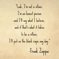 frank zappa - singin' my song for sure!