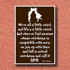 Dr Seuss Quote LOVEother quotes and designs available by 2xDutch, $15.00