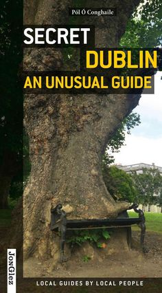 Secret Dublin: An Unusual Guide                                                                                                                                                                                 More