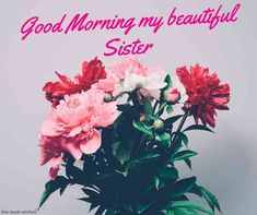 gud-mrng-my-beautiful-sister Good Morning Sister Images, Happy Good Morning Quotes, Good Morning Texts, Good Morning Gif, Good Morning Picture, Good Morning Greetings, Morning Pictures, Good Morning Wishes, Morning Sayings