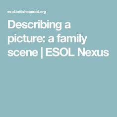 Describing a picture: a family scene | ESOL Nexus