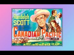 Brought To you by Hangtown Express Western Movies. Canadian Pacific Western 1949 Randolph Scott Jane Wyatt Summary: In the Rocky Mountains, surveyor Tom Andr. Randolph Scott, Canadian Pacific Railway, Concord Music, Progressive Rock, Western Movies, Back In The Day, Music Publishing, Rocky Mountains, Movies To Watch