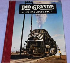 ~~~RIO GRANDE…TO THE PACIFIC!~Full Saga of the D&RGW Railroad~700 images~416 pgs