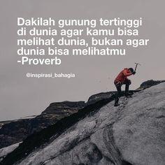 Dakilah gunung tertinggi di dunia agar kamu bisa melihat dunia bukan agar dunia bisa melihatmu -Proverb ============================== #inspirasibahagia #inspirasi #inspirasihidup #inspirasipositif #dakigunung #climber #happy #quote #proverb #quoteoftheday #quoteoftheday #instaquote #katabijak #pepatah @inspirasi_bahagia