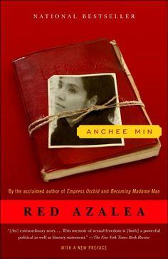 Red Azalea (Rode Azalea) - Anchee Min -The Chinese Cultural Revolution in semi-fiction form. So good.