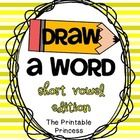 Draw a Word - Short Vowel Word Family Edition! Please download the preview for a closer look.  Contains 17 printables, (3 for each vowel and 2 page...