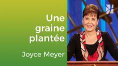 Une graine plantée en vous - Joyce Meyer - Vivre au quotidien