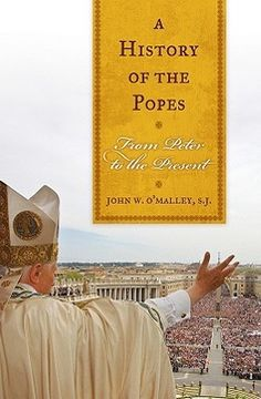 A History Of The Popes- From Peter To The Present by John W. O'Malley http://www.bookscrolling.com/best-books-popes-vatican/
