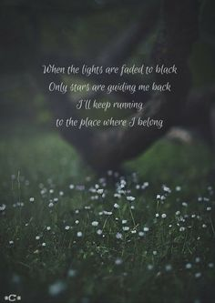 When the lights are faded to black Only stars are guiding me back I'll keep running To the place where I belong #JamesBay ~ Running