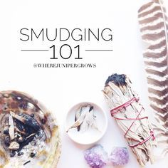SMUDGING 101- HOW TO REMOVE NEGATIVE ENERGY FROM YOUR HOME, USING SAGE SMOKE AND…