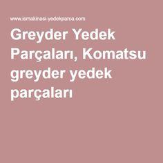 Greyder Yedek Parçaları, Komatsu greyder yedek parçaları