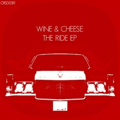 Wine & Cheese - the Ride EP