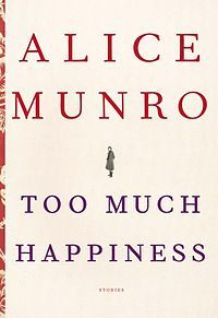 Too Much Happiness by Alice Munro