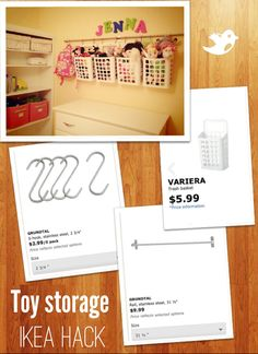 DIY toy storage from Ikea. Kitchen utensil rail + hooks + waste baskets = room for LOTS of toys that can be used to store other things as your child grows. To hang the baskets, make the holes large enough in the handle, to accept the hooks, by inserting a flathead screwdriver and twisting a few times