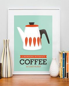 """Cathrine Holm Mid century modern poster from """"Art for Kitchens"""" series ... for all who need a cup of coffee in the morning to start the day."""
