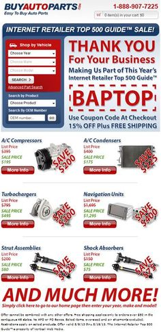 We have made it in the Internet Retailer Top 500 Guide! We couldn't have done it without our customers. In celebration, we are offering 15% off any purchase over $100. Just use coupon code BAPTOP when you checkout on www.buyautoparts.com Offer expires 5/19/13. Offer cannot be combined with any other offer.