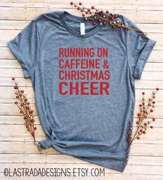 Running On Caffeine and Christmas Cheer/Women& Christmas Shirt/Comfy Christmas Tshirt/Funny Christmas Tshirt/ Coffee Christmas t-shirt Cute Christmas Shirts, Merry Christmas, Christmas Humor, Winter Christmas, Womens Christmas, Christmas Coffee, Christmas Clothes, Christmas Time, Ideas