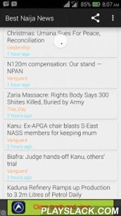 Best Naija News  Android App - playslack.com ,  Nigeria News provides the Best News from your favorite sources, specially made for Naija- Nigerians. It provides both local and international news from the most common websites accessed by Nigerians in an easy to use interface with a single list of news items. It features these Nigerian News sources: Vanguard NairalandThe Sun NewspaperPunchLindaIkejiGoal.com for football fansNaijThisday newspapersahara reportersLeadership…