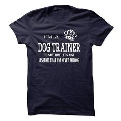 i am  a DOG TRAINER T Shirts, Hoodies Sweatshirts. Check price ==► http://store.customtshirts.xyz/go.php?u=https://www.sunfrog.com/LifeStyle/i-am-a-DOG-TRAINER-22460533-Guys.html?41382