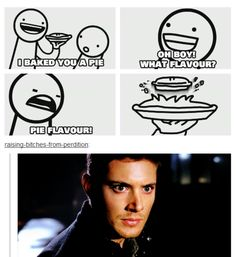 Dean Winchester and Pie