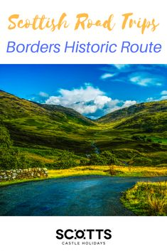 Wander where Walter Scott once did. You'll soon see why he loved border country so much.