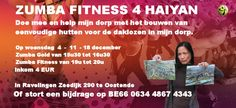 Help mijn dorp met de wederopbouw en doe mee met de Zumba 4 HAIYAN op 4 - 11 en 18 december 2013 in Ravelingen te Oostende.