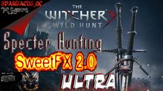 """The Witcher 3 """"Specter Hunting Fun"""" Ultra SweetFX 2.0 Asus GTX 970"""