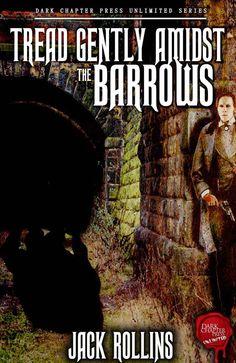 Tread Gently Amidst The Barrows: A Jack Rollins SHORT STORY - see description (Dark Chapter Press Unlimited Book 1) eBook: Jack Rollins, Michael Bray, David Basnett: Amazon.co.uk: Kindle Store