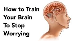 train brain stop worrying