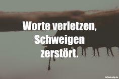 Worte verletzen, Schweigen zerstört. ... gefunden auf https://www.istdaslustig.de/spruch/4287 #lustig #sprüche #fun #spass