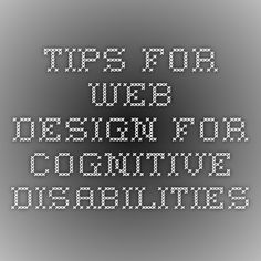 Tips for Web Design for Cognitive Disabilities