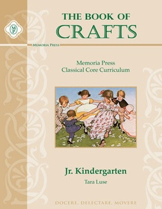 The Book of Crafts: Memoria Press Classical Core Curriculum: Jr. Kindergarten