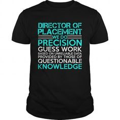 DIRECTOR OF PLACEMENT Precision2 P4 T Shirts, Hoodies Sweatshirts. Check price…