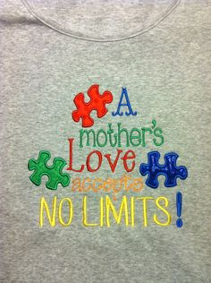Autism awareness...would like to have this shirt :)