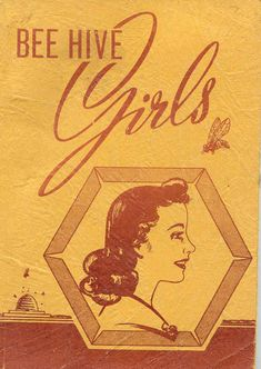 Bee-Hive Girls late 1940s and early 1950s cover of Bee Hive Girls handbook - note that it says Bee Hive as two separate words, no hyphen.