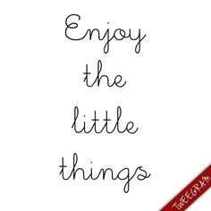 Enjoy the little things. Try now #tweegram for your favorite #quotes about #life, #happiness and #love >> https://itunes.apple.com/us/app/tweegram-text-message-quotes/id442452787?mt=8