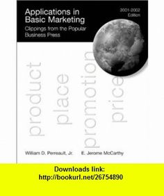 Applications in Basic Marketing, 2001-2002 Clippings from the Popular Business Press (9780075610335) E. Jerome McCarthy, William D. Perreault , ISBN-10: 0075610337  , ISBN-13: 978-0075610335 ,  , tutorials , pdf , ebook , torrent , downloads , rapidshare , filesonic , hotfile , megaupload , fileserve