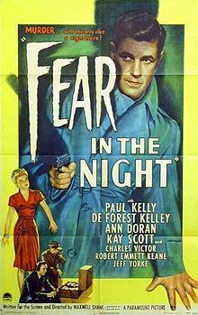 Fear in the Night. Paul Kelly DeForest Kelley, Ann Doran, Directed by Maxwell Shane. 1947
