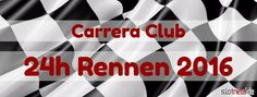 Carrera Club 24h Rennen 2016