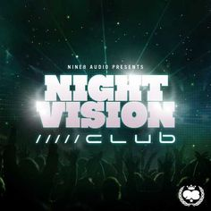 Night Vision Club WAV MiDi FLP LiVE KRock | Oct 13, 2012 | 169 MB Night Vision Club is a collection of 10 Construction Kits, packed full of killer multi-t