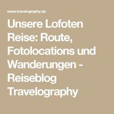 Unsere Lofoten Reise: Route, Fotolocations und Wanderungen - Reiseblog Travelography