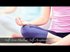 Self-Love Healing Meditation: Self-Acceptance - YouTube