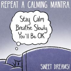Repeating a calming mantra can help you fall asleep.