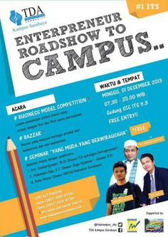 TDA Kampus Surabaya Present : Entrepreneur Roadshow To Campus Minggu, 1 Desember 2013 At Gedung SCC ITS Lt. 3 07.30 – 20.00 Free Entry!  http://eventsurabaya.net/entrepreneur-roadshow-to-campus/