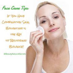 Skin Care Tips ~ Combination Skin Tips Face Care Tips, Face Skin Care, Skin Care Tips, Combination Skin Care Routine, Skin Toner, Healthy Skin Care, Younger Looking Skin, Skin Tips