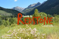 """A guide to Redstone Colorado, the """"Ruby of the Rockies"""" - truly a hidden gem."""