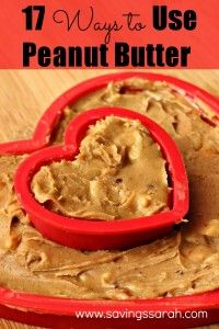 17 Ways to Use Peanut Butter #peanutbutter #recipes #multiuse /Earning and Saving with Sarah Fuller