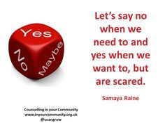 Saying no when we need to.